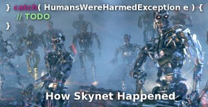 How Skynet Happened